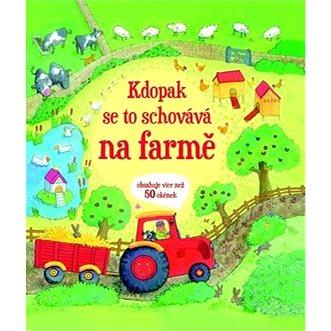 Kdopak se schovává na farmě (978-80-256-1387-0)