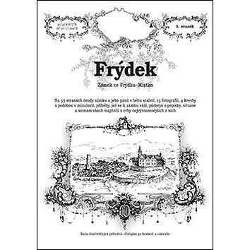 Frýdek: Zámek ve Frýdku-Místku (978-80-87712-48-1)