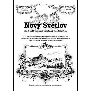 Nový Světlov: Zámek nad Bojkovicemi východně od Uherského Brodu (978-80-87891-05-6)
