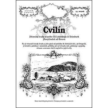 Cvilín: Zřícenina hradu zvaného též Lobenštejn či Šelenburk jihovýchodně od Krnova (978-80-87712-60-3)