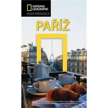 Paříž: Velký průvodce National Geographic (978-80-264-0421-7)