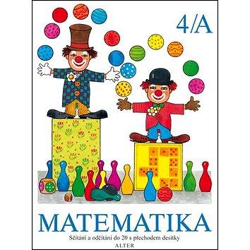Matematika 4/A: Sčítání a očítání do 20 s přechodem desítky (978-80-7245-284-2)
