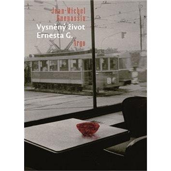 Vysněný život Ernesta G. (978-80-257-1079-1)