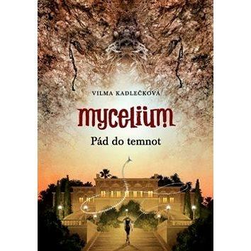 Mycelium Pád do temnot (978-80-257-1160-6)