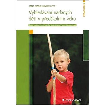 Vyhledávání nadaných dětí v předškolním věku: škála charakteristik nadání a její adaptace na české p (978-80-247-5150-4)