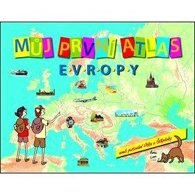 Můj první atlas Evropy: Aneb putování Vítka a Štěpánky (978-80-7391-881-1)