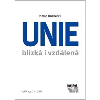 Unie blízká i vzdálená: Publikace č.11/2014 (978-80-87806-08-1)