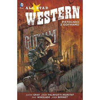 All Star Western 1 Pistolníci z Gothamu (978-80-7461-496-5)