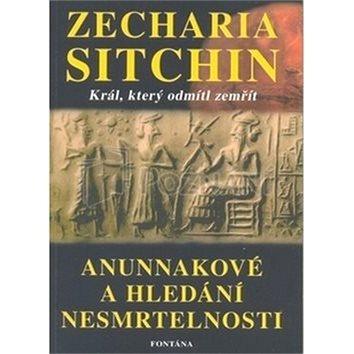 Anunnakové a hledání nesmrtelnosti (978-80-7336-748-0)
