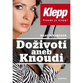 Doživotí aneb Knoudi: Klepp. Pravda je klepp! (978-80-87423-59-2)