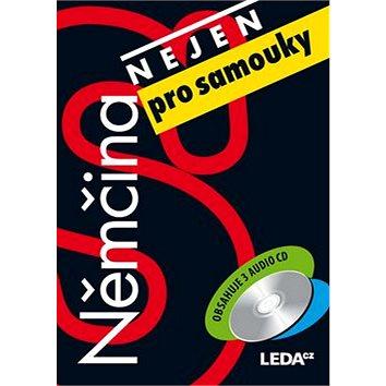 Němčina nejen pro samouky: obsahuje 3 audio CD (978-80-7335-350-6)