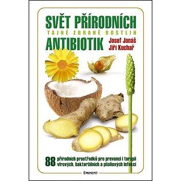 Svět přírodních antibiotik: Tajné zbrané rostlin (978-80-7281-479-4)