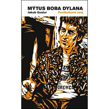 Mýtus Boba Dylana (978-80-87506-42-4)
