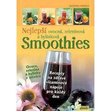 Nejlepší ovocná, zeleninová a bylinková Smoothies: Recepty na zdravé vitamínové nápoje pro každý den (978-80-7322-174-4)