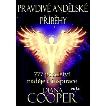 Pravdivé andělské příběhy: 777 poselství naděje a inspirace (978-80-7252-516-4)