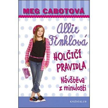 Allie Finklová Holčičí pravidla 6 Návštěva z minulosti (978-80-242-4227-9)