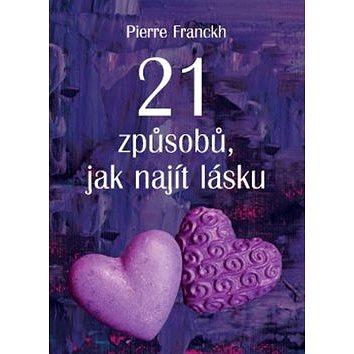 21 způsobů, jak najít lásku (978-80-7263-875-8)