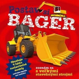Postav si bager: zoznám sa s veľkými stavebnými strojmi (978-80-8107-754-8)