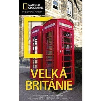Velká Británie: Velký průvodce National Geographic (978-80-264-0422-4)