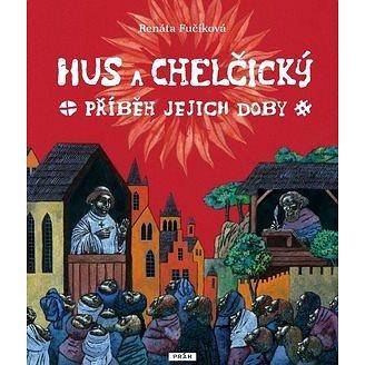 Hus a Chelčický: Příběh jejich doby (978-80-7252-506-5)