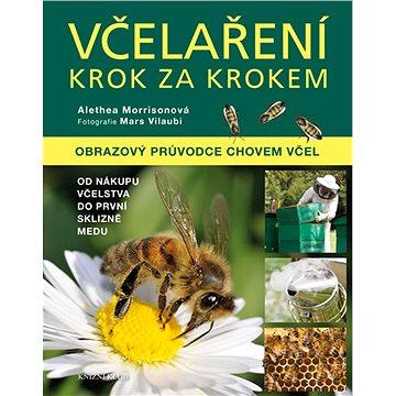 Včelaření krok za krokem: Obrazový průvodce chovem včel (978-80-242-4215-6)