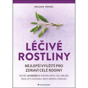 Léčivé rostliny: Nejlepší využití pro zdraví celé rodiny (978-80-247-5155-9)