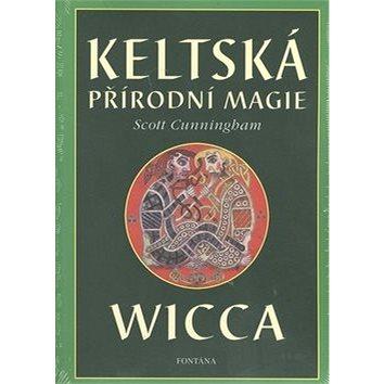 Keltská přírodní magie Wicca (978-80-7336-026-9)