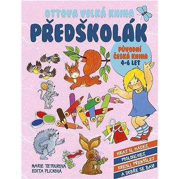 Ottova velká kniha Předškolák: Původní česká kniha, 4-6 let (978-80-7451-297-1)