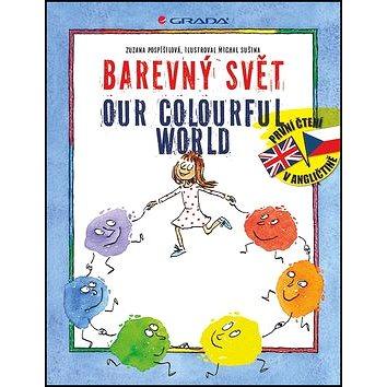 Barevný svět Our colourful world (978-80-247-4500-8)
