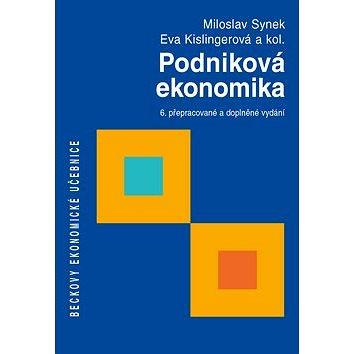Podniková ekonomika: 6. přepracované a doplněné vydání (978-80-7400-274-8)