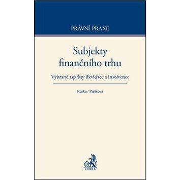 Subjekty finančního trhu: Vybrané aspekty likvidace a insolvence (978-80-7400-277-9)