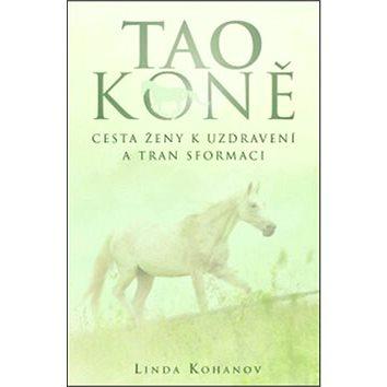 Tao koně: Cesta ženy k uzdravení a transformaci (978-80-7370-266-3)