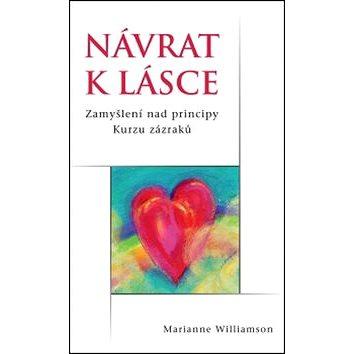 Návrat k lásce: Zamyšlení nad principy Kurzu zázraků (978-80-7370-321-9)