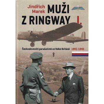 Muži z Ringway I.: Českoslovenští parašutisté ve Velké Británii 1941 - 1945 (978-80-87567-47-0)