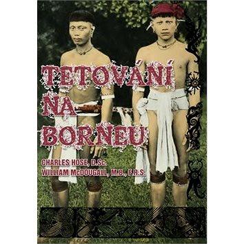 Tetování na Borneu (978-80-87525-26-5)