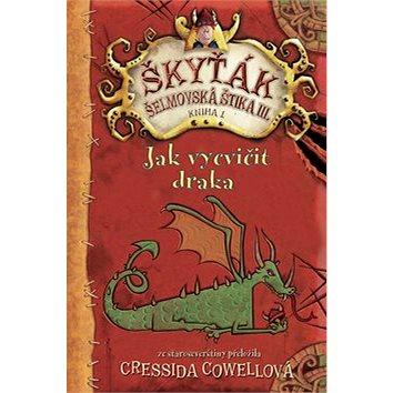 Jak vycvičit draka: Škyťák Šelmovská Štika III. (978-80-7391-899-6)