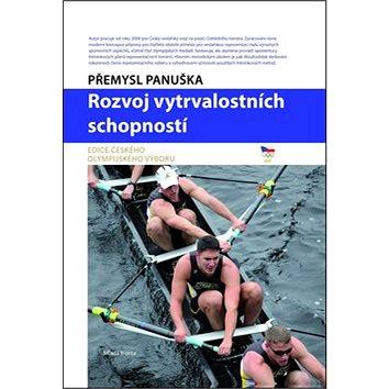 Rozvoj vytrvalostních schopností: Edice Českého olympijského výboru (978-80-204-3391-6)