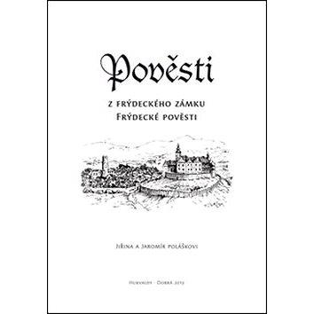 Pověsti z frýdeckého zámku: Frýdecké Pověsti (978-80-87712-96-2)