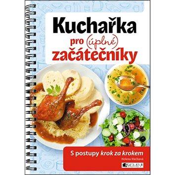 Kuchařka pro (úplné) začátečníky (978-80-253-2190-4)