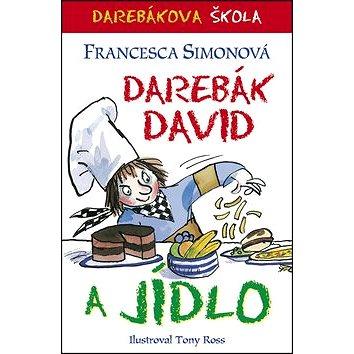 Darebák David a jídlo (978-80-7461-472-9)