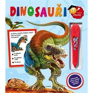 Dinosauři + elektronická tužka: Elektronická tužka ti pomůže najít správné odpovědi! (978-80-7267-523-4)