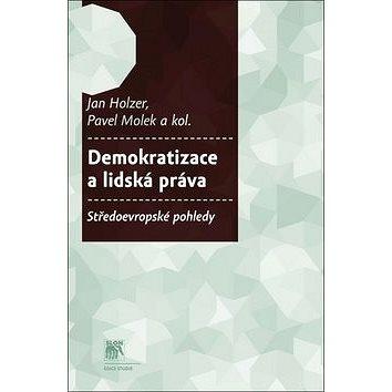 Demokratizace a lidská práva: Středoevropské pohledy (978-80-7419-159-6)