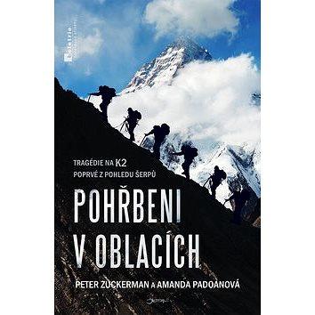 Pohřbeni v oblacích: Tragédie na K2 poprvé z pohledu šerpů (978-80-7462-645-6)