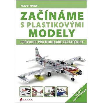 Začínáme s plastikovými modely: Průvodce pro modeláře začátečníky (978-80-264-0285-5)
