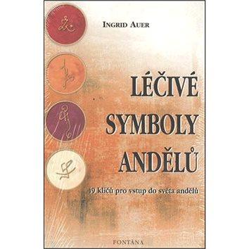 Léčivé symboly andělů: 49 klíčů pro vstup do světa andělů (978-80-7336-124-2)