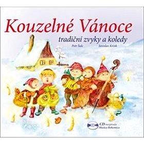 Kouzelné Vánoce + CD: Tradiční zvyky a koledy (978-80-7353-331-1)