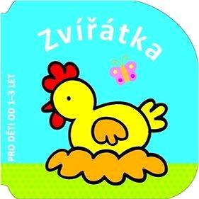 Zvířátka: Pro děti od 1-3 let (978-80-256-1514-0)