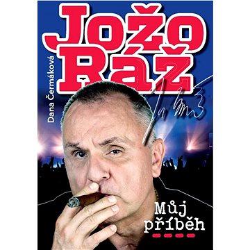 Jožo Ráž Můj příběh (978-80-87685-25-9)