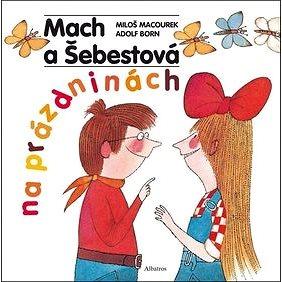 Mach a Šebestová na prázdninách (978-80-00-03628-1)