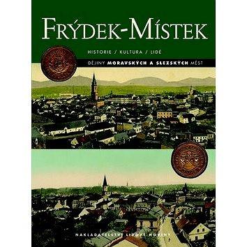 Frýdek-Místek: Historie/Kultura/Lidé (978-80-7422-314-3)